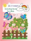 Butterfly Coloring Book for Kids: Cute Activity Book For Kids Ages 2+ Cover Image