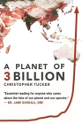 A Planet of 3 Billion: Mapping Humanity's Long History of Ecological Destruction and Finding Our Way to a Resilient Future A Global Citizen's Cover Image