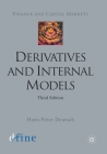 Derivatives and Internal Models, Third Edition (Finance and Capital Markets) Cover Image