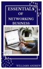 Essentials of Networking Buisiness: A comprehensive guide to networking business Cover Image