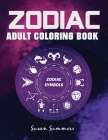 Zodiac Adult Coloring Book: 100 pages Astrology Coloring Book Individual Designs Cover Image