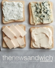 The New Sandwich Cookbook: Discover the Joys of Sandwiches with Delicious Sandwich Recipes in an Easy Sandwich Cookbook Cover Image