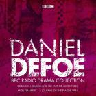 The Daniel Defoe BBC Radio Drama Collection: Robinson Crusoe, Moll Flanders & A Journal of the Plague Year Cover Image