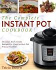 Instant Pot Cookbook: The Complete Instant Pot Cookbook - Delicious and Simple Recipes for Your Instant Pot Pressure Cooker Cover Image