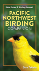 Pacific Northwest Birding Companion: Field Guide & Birding Journal Cover Image