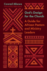 God's Design for the Church: A Guide for African Pastors and Ministry Leaders (Gospel Coalition) Cover Image