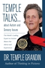 Temple Talks about Autism and Sensory Issues: The World's Leading Expert on Autism Shares Her Advice and Experiences (Temple Talks about . . .) Cover Image