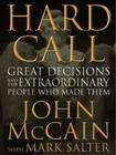 Hard Call: Great Decisions and the Extraordinary People Who Made Them Cover Image