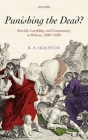 Punishing the Dead?: Suicide, Lordship, and Community in Britain, 1500-1830 (Oxford Historical Monographs) Cover Image