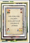 personalized childrens books with their name in the story: (THE STORY FOR CHILDREN: A collection of children's stories) Cover Image