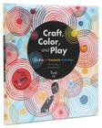Craft, Color, and Play: Oodles of Funtastic Activities Cover Image