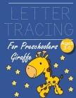 Letter Tracing for Preschoolers Giraffe: Letter a tracing sheet - abc letter tracing - letter tracing worksheets - tracing the letter for toddlers - A Cover Image