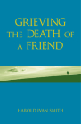 Grieving the Death of a Friend Cover Image
