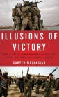 Illusions of Victory: The Anbar Awakening and the Rise of the Islamic State Cover Image