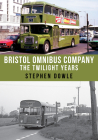 Bristol Omnibus Company: The Twilight Years Cover Image