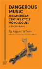 Dangerous Music: The American Century Cycle Monologues (A Tool for Actors) Cover Image
