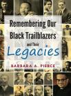 Remembering Our Black Trailblazers and Their Legacies Cover Image