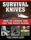 Survival Knives: How to Choose and Use the Right Blade Cover Image