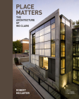 Place Matters: The Architecture of Wg Clark Cover Image