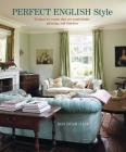 Perfect English Style: Creating rooms that are comfortable, pleasing and timeless Cover Image