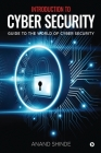 Introduction to Cyber Security: Guide to the World of Cyber Security Cover Image