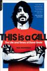 This Is a Call: The Life and Times of Dave Grohl Cover Image