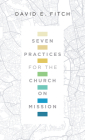 Seven Practices for the Church on Mission Cover Image