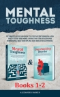Mental Toughness - Books 1-2: Ultimate Guide On How To Stop Overthinking And Declutter The Mind. Effective Strategies For Improving Self-Discipline Cover Image
