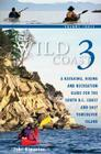 The Wild Coast 3: A Kayaking, Hiking and Recreation Guide for Bc's South Coast and East Vancouver Island Cover Image
