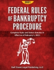 Federal Rules of Bankruptcy Procedure 2021: Complete Rules and Select Statutes in Effect as of February 1, 2021 Cover Image