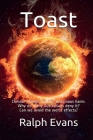 Toast: Climate change is doing enormous harm. Why do many Australians deny it? Can we avoid the worst effects? Cover Image
