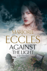 Against the Light: An Irish Nationalist Mystery Set in Edwardian London Cover Image