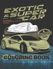 Super Car Coloring Book: Ultimate Exotic Luxury Cars Sport Amazing Designs for Kids And Adults Perfect For Gift Cover Image