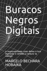 Buracos Negros Digitais: A responsabilidade como defesa à livre expressão e combate à censura na internet Cover Image
