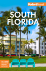 Fodor's South Florida: With Miami, Fort Lauderdale, and the Keys (Full-Color Travel Guide) Cover Image