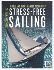 Stress-Free Sailing: Single and Short-handed Techniques Cover Image