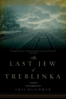 The Last Jew of Treblinka: A Survivor's Memory 1942-1943 Cover Image