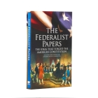 The Federalist Papers, the Ideas That Forged the American Constitution: Deluxe Slip-Case Edition Cover Image