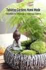Tabletop Gardens Home Made: Tutorials for Planting a Tabletop Garden: Tabletop Gardens Guide Book Cover Image