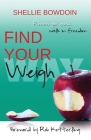 Find Your Weigh: Renew Your Mind & Walk In Freedom Cover Image