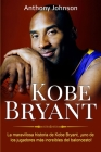 Kobe Bryant: La maravillosa historia de Kobe Bryant, ¡uno de los jugadores más increíbles del baloncesto! Cover Image