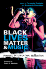 Black Lives Matter and Music: Protest, Intervention, Reflection (Activist Encounters in Folklore and Ethnomusicology) Cover Image