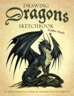 Drawing Dragons Sketchbook: An Artist's Notebook for Creating and Illustrating Your Own Dragon Art (How to Draw Books) Cover Image