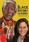Black History Leaders: Volume 2: Nelson Mandela, Michelle Obama, Kamala Harris and Tyler Perry Cover Image