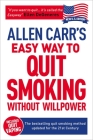 Allen Carr's Easy Way to Quit Smoking Without Willpower - Incudes Quit Vaping: The Best-Selling Quit Smoking Method Updated for the 21st Century (Allen Carr's Easyway #1) Cover Image