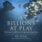 Billions at Play Lib/E: The Future of African Energy and Doing Deals (2nd Edition) Cover Image