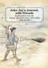 John Jay's Journal, with Friends: Explorations into the Trump Administration, 2017-2021, 3rd Edition Cover Image