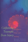 Confronting Traumatic Brain Injury: Devastation, Hope, and Healing Cover Image