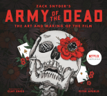 Army of the Dead: A Film by Zack Snyder: The Making of the Film Cover Image