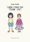 I Wish I Could Say